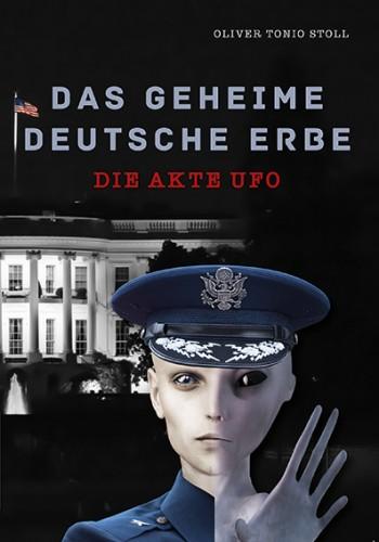 Das Geheime Deutsche Erbe – Die Akte Ufo