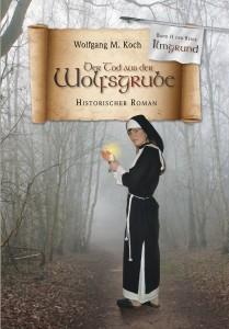 Der Tod aus der Wolfsgrube - Historienroman