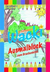 Ausmalblock Wacki - Der Schatzbergdrache Band 1