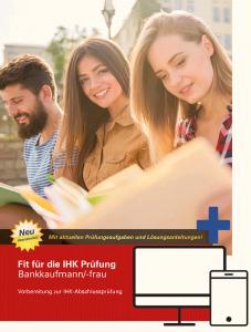 Fit für die IHK-Prüfung Bankkaufmann/-frau -PRINTplus-3. Auflage