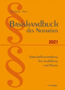 Basishandbuch des Notariats 2021