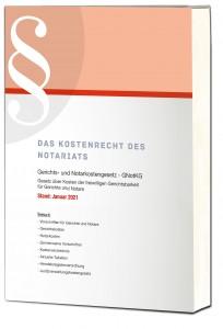 Das Kostenrecht des Notariats 2021
