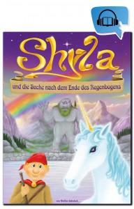 Hörbuch zum Download - Shyla und die Suche nach dem Ende des Regengsbogens